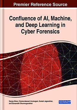 Confluence of AI  Machine  and Deep Learning in Cyber Forensics PDF