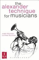 The Alexander Technique for Musicians PDF