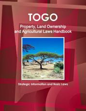 Togo Property  Land Ownership and Agricultural Laws Handbook   Strategic Information and Basic Laws PDF