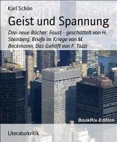 Geist und Spannung: Drei neue Bücher: Faust - geschüttelt von H. Steinberg, Briefe im Kriege von M. Beckmamn, Das Gehöft von F. Tozzi