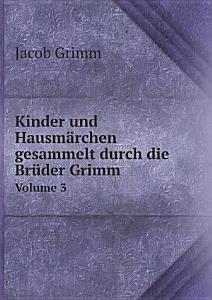 Kinder und Hausm rchen gesammelt durch die Br der Grimm PDF