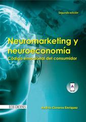 Neuromarketing y neuroeconomía: Código emocional del consumidor