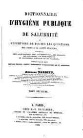Dictionnaire d'hygiène publique et de salubrité: ou, Répertoire de toutes les questions relatives a la santé publique, Volume2