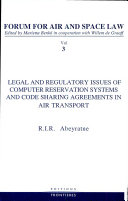 Legal and Regulatory Issues of Computer Reservation Systems and Code Sharing Agreements in Air Transport