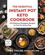 The Essential Instant Pot® Keto Cookbook
