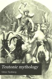 Teutonic Mythology: Gods and Goddesses of the Northland ...