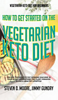 Vegetarian Keto Diet for Beginners   How to Get Started on the Vegetarian Keto Diet PDF