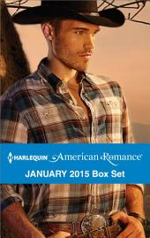 Harlequin American Romance January 2015 Box Set: A Cowboy of Her Own\The New Cowboy\Texas Mom\Montana Vet