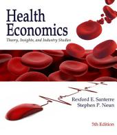 Health Economics: Theory, Insights, and Industry Studies: Edition 5