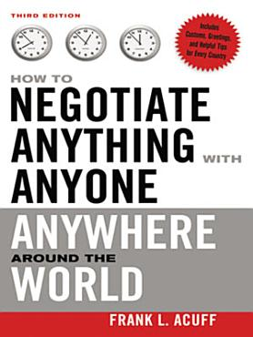 How to Negotiate Anything with Anyone Anywhere Around the World PDF