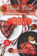 Dash Diet and Mediterranean Diet - Snack and Dessert Recipes