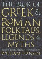 The Book of Greek and Roman Folktales  Legends  and Myths PDF