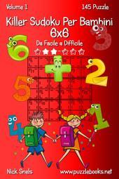 Killer Sudoku Per Bambini 6x6 - Da Facile a Difficile - Volume 1 - 145 Puzzle