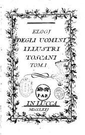 Elogj degli uomini illustri toscani. Tom. 1. [-4.]: Volume 1