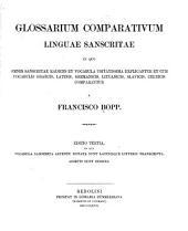 Glossarium comparativum linguae sanscritae: in quo omnes sanscritae radices et vocabula usitatissima explicantur et cum vocabulis graecis, latinis, germanicis, lituanicis, slavicis, celticis