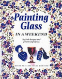 Painting Glass in a Weekend