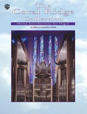 The Coral Ridge Collection: Hymn Introductions for Organ