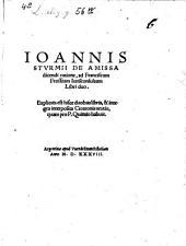 Joannis Sturmii De amissa dicendi ratione: ad Franciscum Frossium iurisconsultum libri duo : explicata est hisce duobus libris, & integra interposita Ciceronis oratio, quam pro P. Quintio habuit