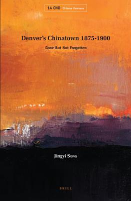Denver   s Chinatown 1875 1900