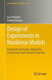 Design of Experiments in Nonlinear Models: Asymptotic Normality, Optimality Criteria and Small-Sample Properties