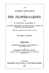 The Ladies' Companion to the Flower-garden: Being an Alphabetical Arrangement of All the Ornamental Plants Usually Grown in Gardens and Shrubberies, with Full Directions for Their Culture
