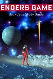 Ender's Game: Book One of the Ender's Game Series: BookCaps Study Guide