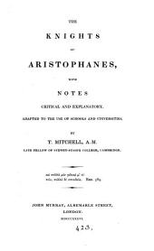 The Knights of Aristophanes, with notes by T. Mitchell