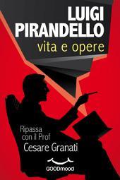 Luigi Pirandello vita e opere: Ripassa con il Prof.