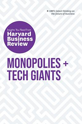 Monopolies and Tech Giants  The Insights You Need from Harvard Business Review