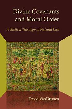 Divine Covenants and Moral Order PDF