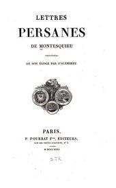 Lettres persanes de Montesquieu: Précédées de son Éloge par D'Alembert