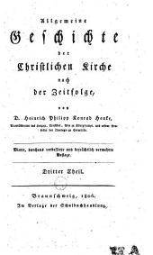 Allgemeine Geschichte der christlichen Kirche nach der Zeitfolge: Volume 3