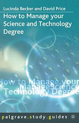 How to Manage Your Science and Technology Degree PDF