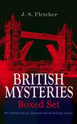 BRITISH MYSTERIES   Boxed Set  40  Thriller Classics  Detective Novels   Crime Stories