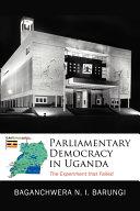 Parliamentary Democracy in Uganda