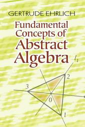 Fundamental Concepts of Abstract Algebra