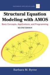 Structural Equation Modeling With AMOS: Basic Concepts, Applications, and Programming, Second Edition, Edition 2