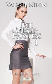 Die Messe-Hostess - Erotischer Roman: Teil 1