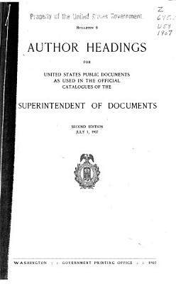 Author Headings for United States Public Documents as Used in the Official Catalogues of the Superintendent of Documents PDF