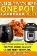 Weight Watchers One Pot Cookbook  Easy Ketogenic Diet Meals For Your Air Fryer  Instant Pot  Slow Cooker  Frying Pan  Skillet And More