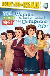 Women Who Launched the Computer Age: With Audio Recording