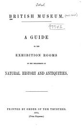 A Guide to the exhibition rooms of the departments of Natural History and Antiquities: British Museum
