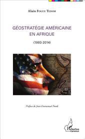 Géostratégie Américaine en Afrique: (1993-2014)