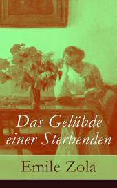 Das Gelübde einer Sterbenden - Vollständige deutsche Ausgabe