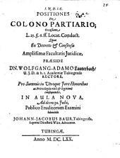 Positiones De Colono Partiario: Occasione L. 25. §. 6. ff. Locat. Conduct