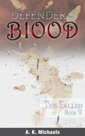 Defender's Blood, Book 5, The Fallen