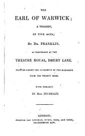 The British Theatre: Or, a Collection of Plays, which are Acted at the Theaters Royal ... : With Biographical and Critical Remarks. Earl of Warwick. Rivals. Duenna. Belle's stratagem. Bold stroke for a husband, Volume 19