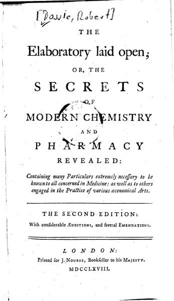 Download The Elaboratory Laid Open  Or  The Secrets of Modern Chemistry and Pharmacy Revealed Book