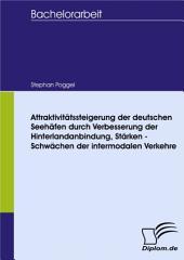 Attraktivitätssteigerung der deutschen Seehäfen durch Verbesserung der Hinterlandanbindung, Stärken - Schwächen der intermodalen Verkehre