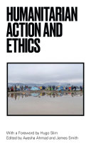 Humanitarian Action and Ethics